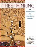 Tree Thinking : An Introduction to Phylogenetic Biology, Baum, David and Smith, Stacey, 1936221160