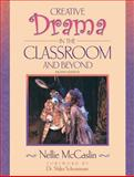 Creative Drama in the Classroom and Beyond, McCaslin, Nellie, 0205451160