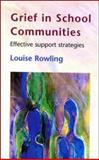 Grief in School Communities : Effective Support Strategies, Rowling, Louise, 033521116X