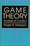 Game Theory : Analysis of Conflict, Myerson, Roger B., 0674341163