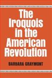 The Iroquois in the American Revolution, Graymont, Barbara, 0815601166