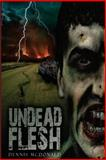 Undead Flesh, Dennis McDonald, 1483931161