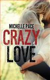 Crazy Love, Michelle Pace, 1495431169