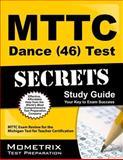MTTC Dance (46) Test Secrets Study Guide : MTTC Exam Review for the Michigan Test for Teacher Certification, MTTC Exam Secrets Test Prep Team, 1627331166