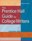 The Prentice Hall Guide for College Writers, Reid, Stephen, 0205751164