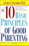 The Ten Basic Principles of Good Parenting, Laurence Steinberg, 0743251164