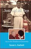 Susie and Me Days, Susan Garbett, 098246116X