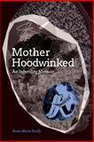 Motherhoodwinked, Anne-Marie Scully, 1494291169