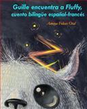 Guille Encuentra a Fluffy, Bilingüe Español-Francés, Amaya Felices Otal, 1497571162