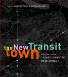 The New Transit Town : Best Practices in Transit-Oriented Development, , 1559631163