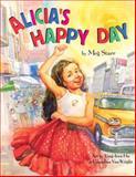 Alicia's Happy Day (Spanish/English), Meg Starr, Ying-Hwa Hu, Cornelius Van Wright, 1595721169
