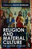 Religion and Material Culture : The Matter of Belief, , 0415481163