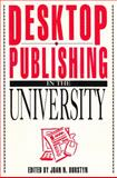 Desktop Publishing in the University, , 081568116X