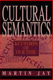 Cultural Semantics : Keywords of Our Time, Jay, Martin, 1558491163