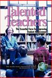 Talented Teachers : The Essential Force for Improving Student Achievement, , 1593111169