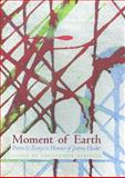 Moment of Earth : Poems and Essays in Honour of Jeremy Hooker, Meredith, C. and Hooker, Jeremy, 1891271164