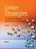 Linker Strategies in Solid-Phase Organic Synthesis, , 0470511168