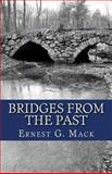 Bridges from the Past, Ernest Mack, 0615831168