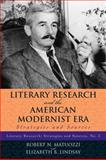 Literary Research and the American Modernist Era : Strategies and Sources, Matuozzi, Robert N. and Lindsay, Elizabeth Blakesley, 081086116X