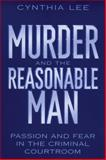 Murder and the Reasonable Man, Cynthia Lee, 0814751164