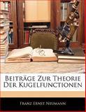 Beiträge Zur Theorie der Kugelfunctionen, Franz Ernst Neumann, 1141111160