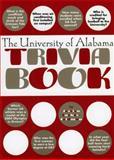 The University of Alabama Trivia Book, Jessica Lacher-Feldman, 1588181162