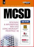 MCSD : Designing and Implementing Web Site Using Microsoft FrontPage 98, Karlins, David, 0130141178
