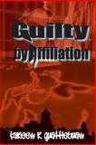 Guilty by Affiliation, Kareem R. Quattlebuam, 0578101173