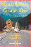 Breakthrough to Creative Change in Communities of Faith, John E. Piper, 0595241174