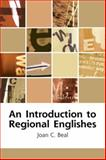 An Introduction to Regional Englishes : Dialect Variation in England, Beal, Joan, 0748621172