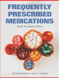 Frequently Prescribed Medications : Drugs You Need to Know, Mancano, Michael A. and Gallagher, Jason, 0763781177