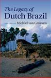 The Legacy of Dutch Brazil, , 1107061172