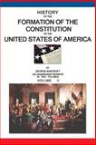 History of the Formation of the Constitution of the United States of America, George Bancroft, 1468041177