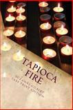 Tapioca Fire, Suzanne Gilbert, 1492701173