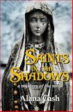 Saints in the Shadows, Alana Cash, 1497511178