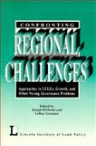 Confronting Regional Challenges : Approaches to LULUs, Growth, and Other Vexing Governance Problems, , 1558441174