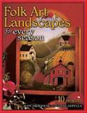 Folk Art Landscapes for Every Season, Judy Diephouse and Lynne Deptula, 1581801173