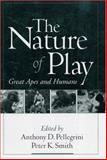 The Nature of Play : Great Apes and Humans, , 1593851170