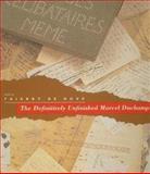The Definitively Unfinished Marcel Duchamp, De Duve, Thierry, 0262041170