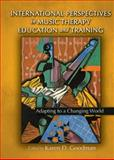 International Perspectives in Music Therapy Education and Training : Adapting to a Changing World, Karen D. Goodman, 0398081174