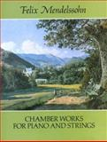 Chamber Works for Piano and Strings, Felix Mendelssohn, 0486261174