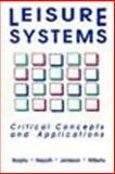 Leisure Systems : Critical Concepts and Applications, Murphy, James F. and Niepoth, E. William, 0915611171
