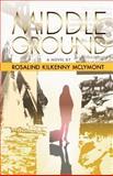 Middle Ground, Rosalind Kilkenny McLymont, 0931761174