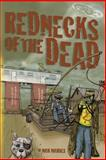 Rednecks of the Dead, Nick Nichols, 149446117X