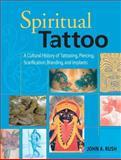 Spiritual Tattoo, John A. Rush and John Rush, 1583941177