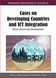 Cases on Developing Countries and ICT Integration : Rural Community Development, Rebecca Nthogo Lekoko, 1609601173
