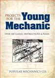 Projects for the Young Mechanic, Popular Mechanics Co., 048649117X