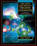 The Nuts and Bolts of Organic Chemistry : A Student's Guide to Success, Karty, Joel, 0805331174