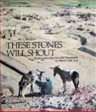 These Stones Will Shout : A New Voice for the Old Testament, Link, Mark, 0895051176