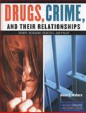 Drugs, Crime, and Their Relationships: Theory, Research, Practice, and Policy, Glenn D. Walters, 1284021173